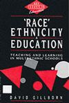 Race, Ethnicity and Education: Teaching and Learning in Multi-Ethnic Schools (Key Issues in Education S.),0044453981,9780044453987