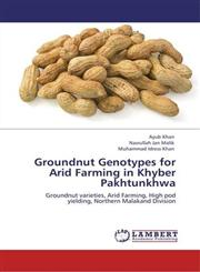 Groundnut Genotypes for Arid Farming in Khyber Pakhtunkhwa,3847316567,9783847316565