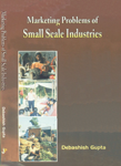 Marketing Problems of Small Scale Industries 1st Edition,8189880926,9788189880927