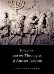Josephus and the Theologies of Ancient Judaism,0199928614,9780199928613