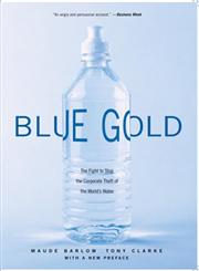 Blue Gold The Fight to Stop the Corporate Theft of the World's Water,1565848136,9781565848139