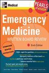 Emergency Medicine Written Board Review Pearls of Wisdom 6th Edition,007146428X,9780071464284