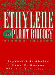 Ethylene in Plant Biology 2nd Edition,0120414511,9780120414512