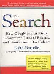 The Search How Google and Its Rivals Rewrote the Rules of Business and Transformed Our Culture,1591841410,9781591841418