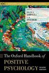 The Oxford Handbook of Positive Psychology 2,0199862168,9780199862160