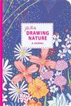 Drawing Nature A Journal by Jill Bliss,081187768X,9780811877688