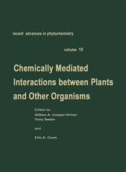 Chemically Mediated Interactions between Plants and Other Organisms,0306420066,9780306420061