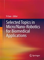 Selected Topics in Micro/Nano-Robotics for Biomedical Applications,1441984100,9781441984104