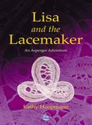 Lisa and the Lacemaker An Asperger Adventure,1843100711,9781843100713