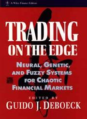 Trading on the Edge Neural, Genetic, and Fuzzy Systems for Chaotic  Financial Markets,0471311006,9780471311003