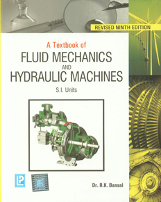 A Textbook Fluid Mechanics and Hydraulic Machines [For Degree, U.P.S.C. (Engg. Services), A.M.I.E. (India)] 9th Revised Edition,8131808157,9788131808153