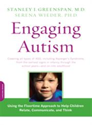 Engaging Autism Using the Floortime Approach to Help Children Relate, Communicate, and Think,0738210943,9780738210940