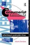 The Consumerist Manifesto Advertising in Postmodern Times,0415046203,9780415046206