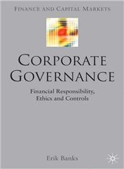 Corporate Governance Financial Responsibility, Controls and Ethics,1403916683,9781403916686