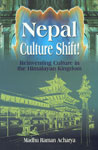 Nepal Culture Shift! Reinventing Culture in the Himalayan Kingdom,8187392266,9788187392262