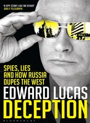 Deception Spies, Lies and How Russia Dupes the West 1st Edition,1408831031,9781408831038