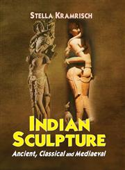Indian Sculpture Ancient, Classical and Mediaeval 2nd Revised Edition,8120836146,9788120836143