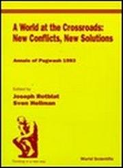 A World at the Crossroads New Conflicts, New Solutions : Annals of Pugwash, 1993,9810220367,9789810220365