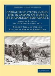 Narrative of Events During the Invasion of Russia by Napoleon Bonaparte And the Retreat of the French Army, 1812,1108054005,9781108054003