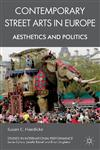 Contemporary Street Arts In Europe Aesthetics And Politics,0230220266,9780230220263