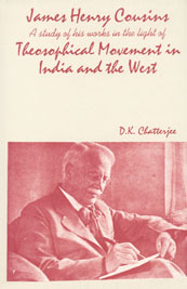 James Henry Cousins A Study of His Works in the Light of the Theosophical Movement in India and the West 1st Published,8185616256,9788185616254