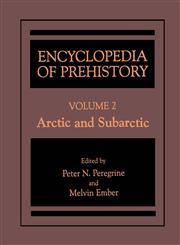 Encyclopedia of Prehistory Volume 2: Arctic and Subarctic Vol. 2,0306462567,9780306462566