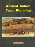 Ancient Indian Town Planning A Journey Across Two Urbanisations 1st Edition,8181820371,9788181820372