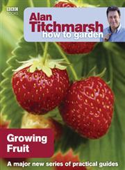 Alan Titchmarsh How to Garden Growing Fruit,1846074010,9781846074011