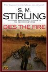 Dies the Fire A Novel of the Change,0451460413,9780451460417