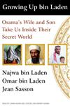 Growing Up Bin Laden Osama's Wife and Son Take Us Inside Their Secret World,1400144078,9781400144075