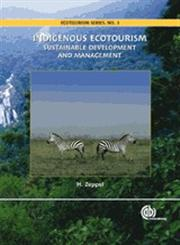Indigenous Ecotourism Sustainable Development and Management,1845931246,9781845931247