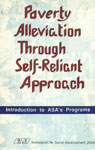 Poverty Alleviation Through Self - Reliant Approach Introduction to ASA's Programs