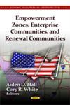 Empowerment Zones, Enterprise Communities, and Renewal Communities,1619427060,9781619427068