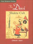 The Devi Shakta Cult 1st Edition,8121405955,9788121405959