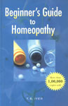 Beginner's Guide to Homeopathy Know-How of Common Ailments and Their Homeopathic Management 10th Impression,8131902552,9788131902554