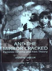 And the Mirror Cracked Feminist Cinema and Film Theory,0333920414,9780333920411