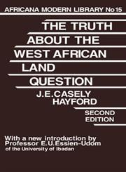 Truth about the West African Land Question,0714617555,9780714617558