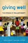 Giving Well The Ethics of Philanthropy,0199958580,9780199958580