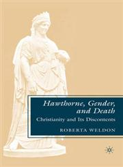 Hawthorne, Gender, and Death Christianity and Its Discontents,0230602908,9780230602908