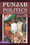 Punjab Politics Retrospect and Prospect,9350180073,9789350180075