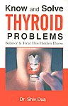 Know and Solve Thyroid Problems The Homoeopathic and the Natural Way [Balance & Treat This Hidden Illness] 2nd Impression,8131906205,9788131906200