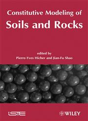 Constitutive Modeling of Soils and Rocks,1848210205,9781848210202