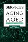 Services to the Aging and Aged Public Policies and Programs,0815322755,9780815322757