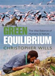 Green Equilibrium The Vital Balance of Humans & Nature,0199645701,9780199645701