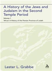 A History of the Jews and Judaism in the Second Temple Period (Vol. 1) The Persian Period (539-331bce),0567043525,9780567043528