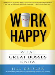 Work Happy What Great Bosses Know,1455507431,9781455507436
