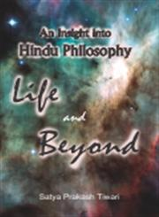 An Insight Into Hindu Philosophy Life and Beyond 1st Published,8189973789,9788189973780