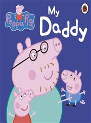 Peppa Pig: My Daddy Board Book,1409309061,9781409309062
