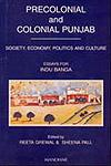 Precolonial and Colonial Punjab Society, Economy, Politics and Culture : Essays for Indu Banga 1st Edition,8173046549,9788173046544