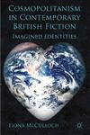 Cosmopolitanism In Contemporary British Fiction Imagined Identities,0230234771,9780230234772